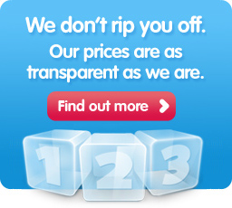 We don't rip you off. Our prices are transparent as we are